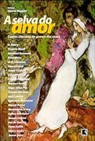 A SELVA DO AMOR: CONTOS CLASSICOS DA GUERRA DOS SEXOS