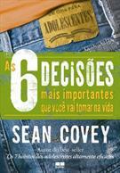 AS 6 DECISOES MAIS IMPORTANTES QUE VOCE VAI TOMAR NA SUA VIDA