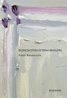 Bazar da Divida Externa Brasileira - COD. 9788575593134