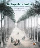 livro DE ENGENHO A JARDIM: MEMORIAS HISTORICAS DO JARDIM BOTANICO ( 9788589063265 )
