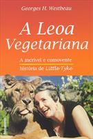 A LEOA VEGETARIANA: A INCRIVEL E COMOVENTE HISTORIA DE LITTLE TYKE