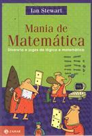 MANIA DE MATEMATICA: DIVERSAO E JOGOS DE LOGICA E MATEMATICA