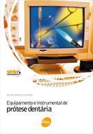 Equipamento e Instrumental de Protese Dentaria - COD. 9788573595734