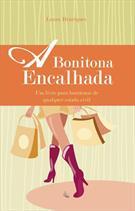 A BONITONA ENCALHADA: CONSELHOS E CASOS PARA BONITONAS DE QUALQUER ESTADO CIVIL