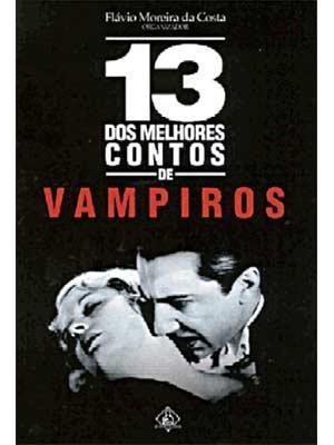 13 melhores contos de Vampiros - Flávio Moreira da Costa 5acc7236-5986-4131-8aad-805ac3e1a31e